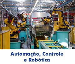 Automação, Controle e Robótica